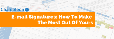 E-mail Signatures: How To Make The Most Out Of Yours