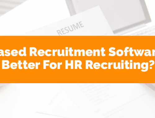 Why Web Based Recruitment Software Is Considered Better For HR Recruiting?