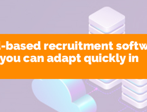 Using cloud-based recruitment software means that you can adapt quickly in a crisis