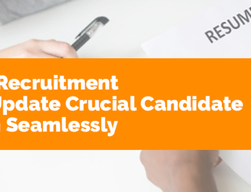 Temporary Recruitment Software – Update Crucial Candidate Information Seamlessly