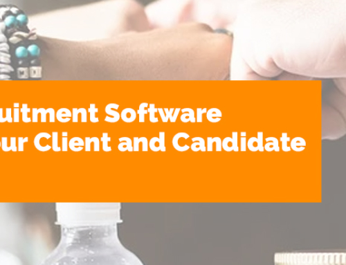 How can Recruitment Software strengthen Your Client and Candidate Relationship?